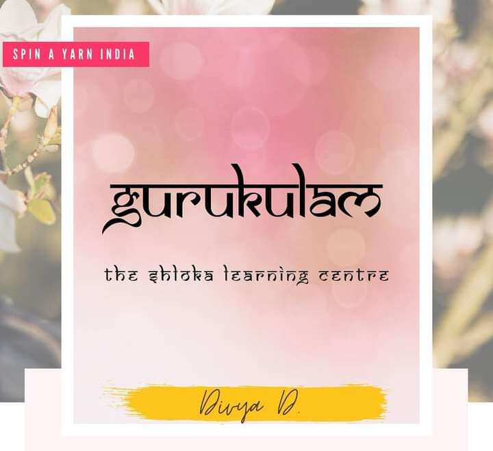 GURUKULAM now in Collaboration with Spin A Yarn, India for Shloka Education..